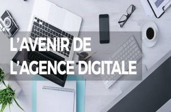Une agence digitale, enjeu du futur
